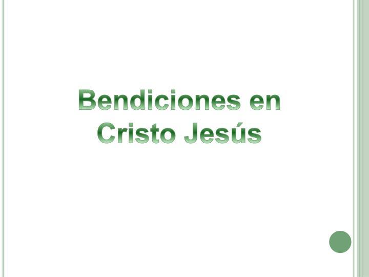 Bendiciones en Cristo Jesús