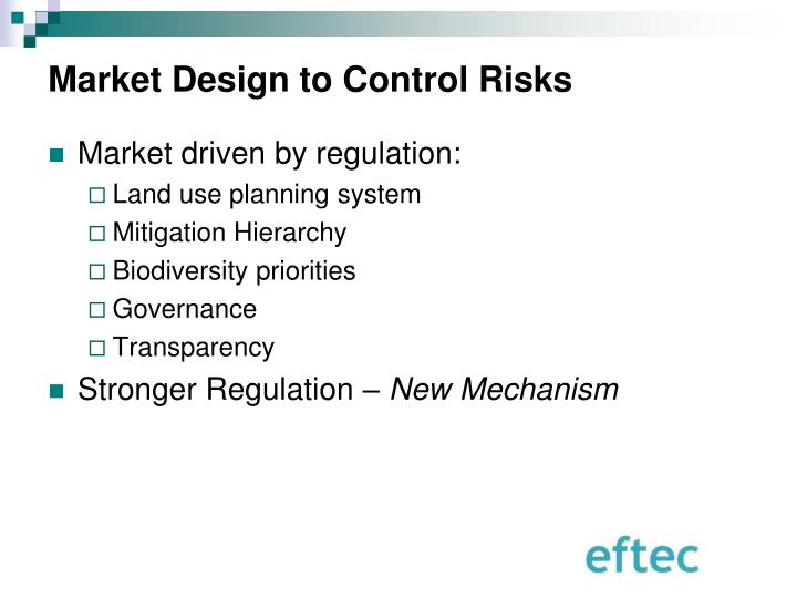 Market Design to Control Risks