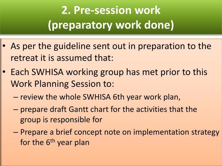 2. Pre-session work