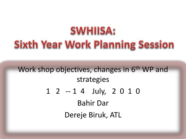 Swhiisa sixth year work planning session