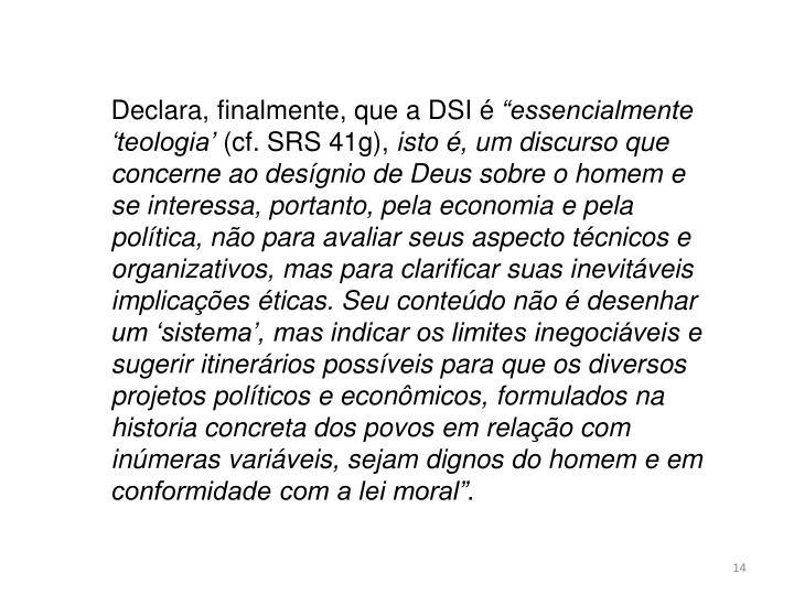 Declara, finalmente, que a DSI é