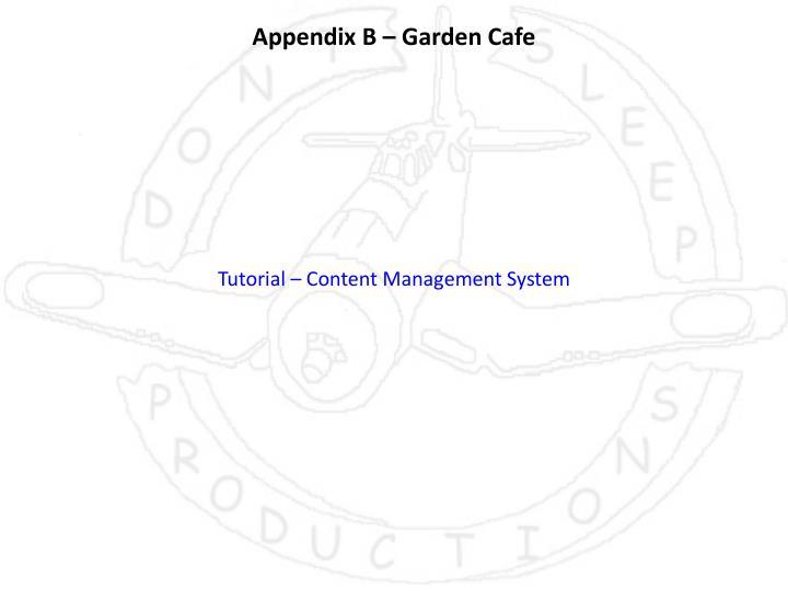 Appendix B – Garden Cafe