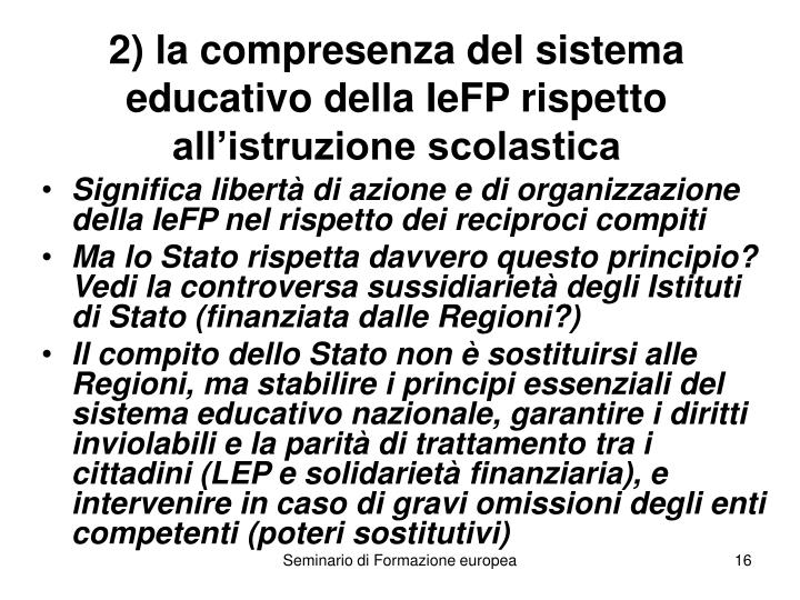 2) la compresenza del sistema educativo della IeFP rispetto all'istruzione scolastica