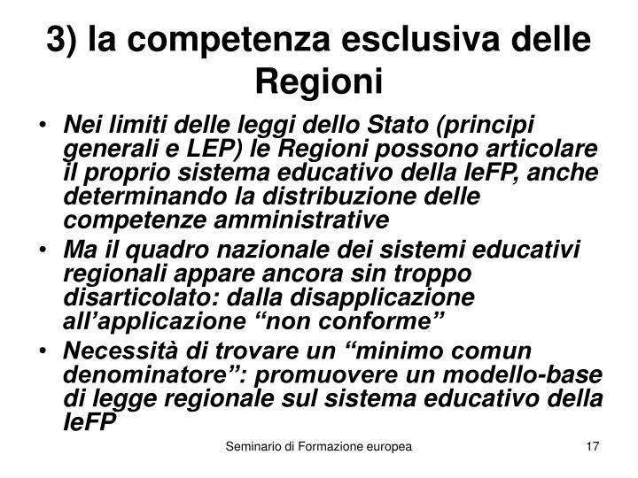 3) la competenza esclusiva delle Regioni