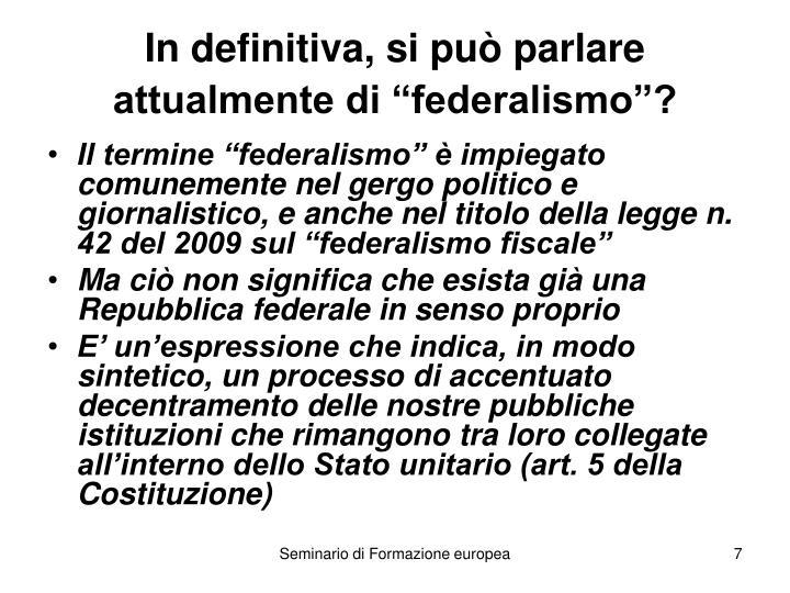 """In definitiva, si può parlare attualmente di """"federalismo""""?"""