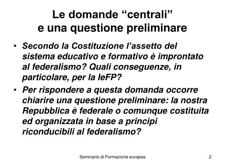"""Le domande """"centrali"""""""