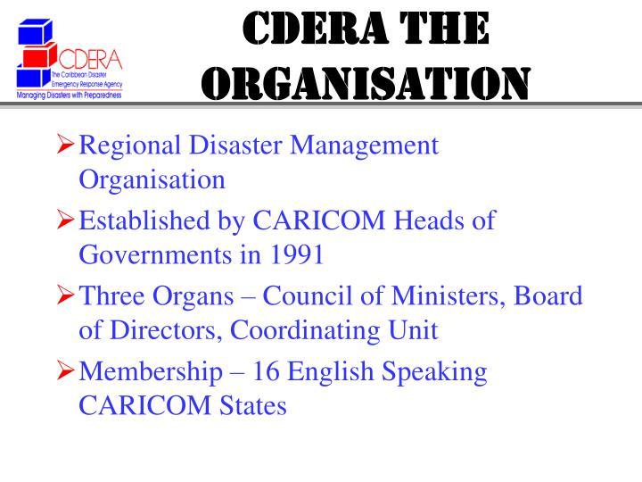 CDERA THE ORGANISATION