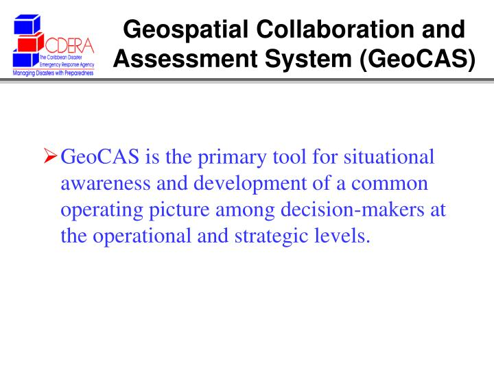 Geospatial Collaboration and Assessment System (GeoCAS)