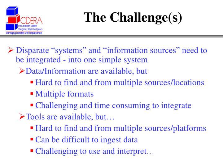The Challenge(s)
