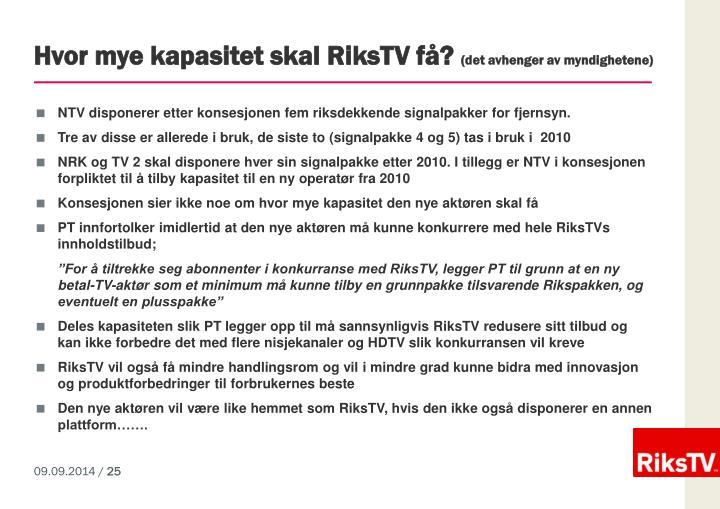 Hvor mye kapasitet skal RiksTV få?