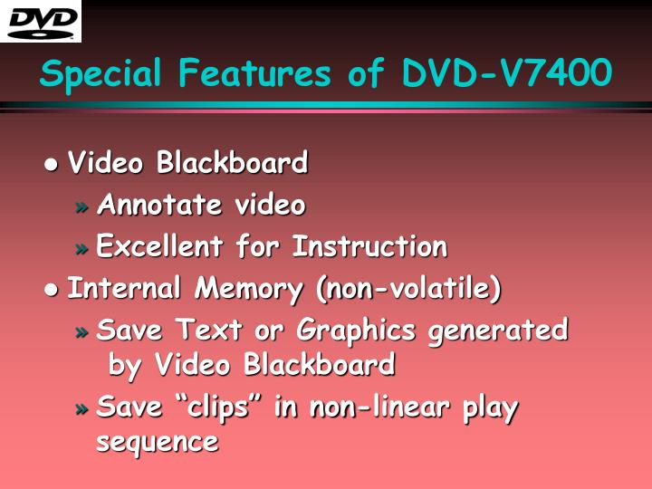 Special Features of DVD-V7400
