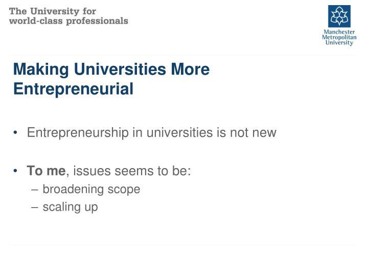 Making Universities More Entrepreneurial