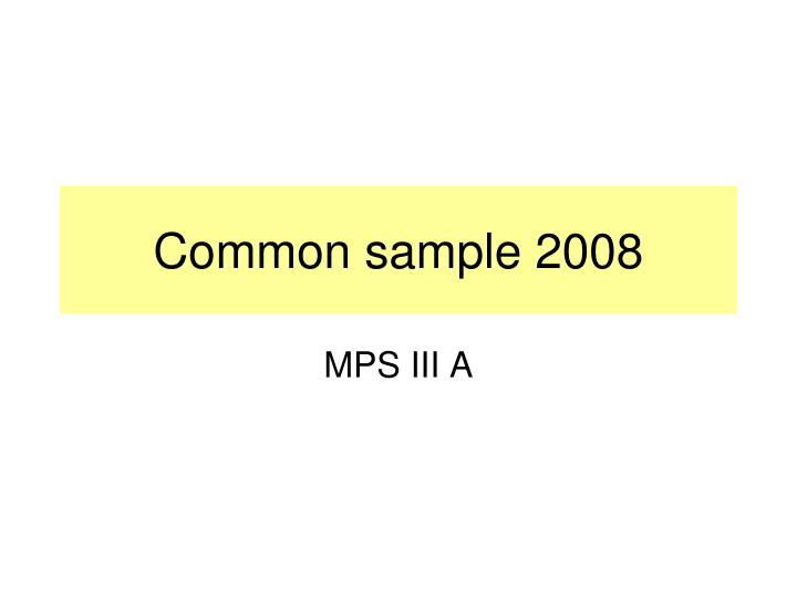 Common sample 2008