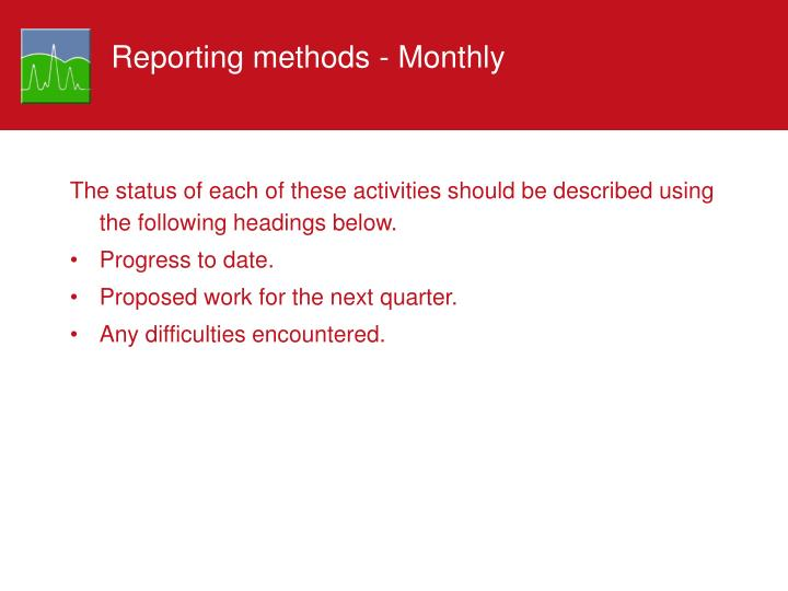 Reporting methods - Monthly