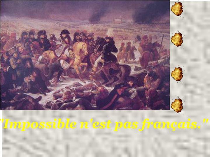 """""""Impossible n'est pas français."""""""
