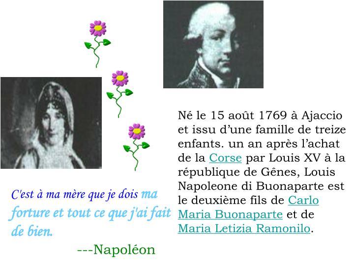 Né le 15août 1769 à Ajaccio