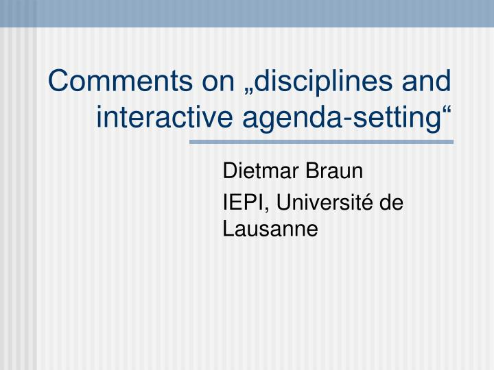 Comments on disciplines and interactive agenda setting