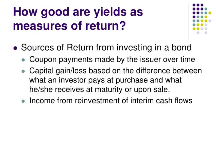 How good are yields as measures of return?