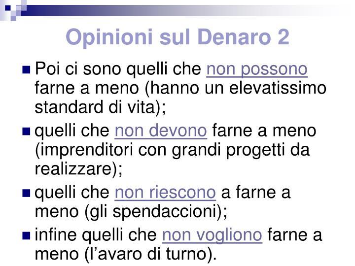 Opinioni sul Denaro 2