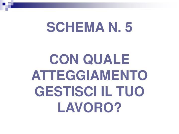 SCHEMA N. 5