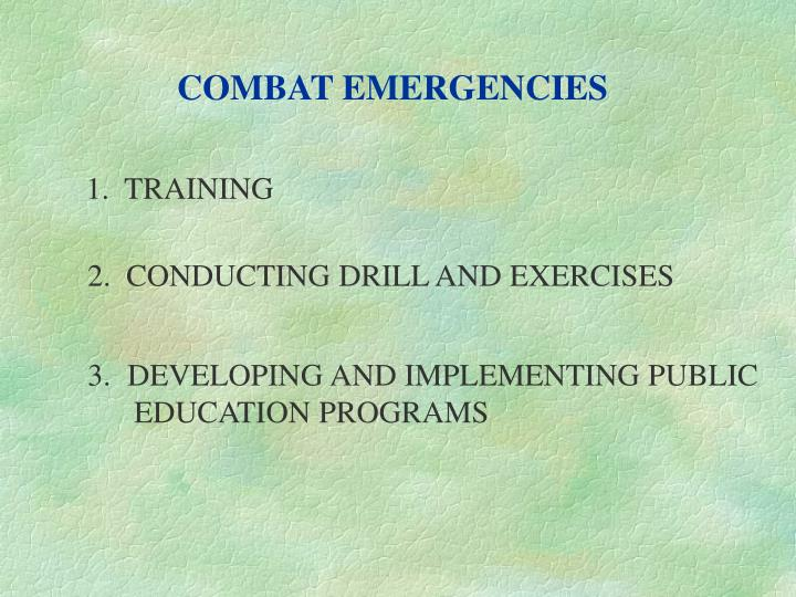 COMBAT EMERGENCIES