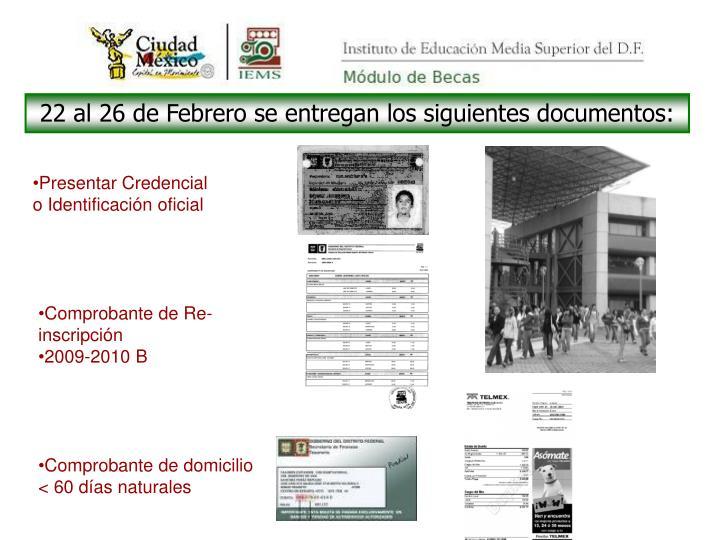 22 al 26 de Febrero se entregan los siguientes documentos: