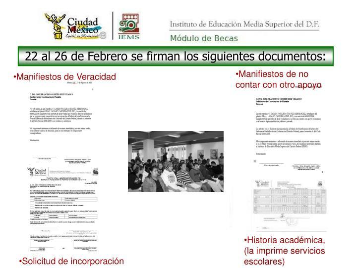 22 al 26 de Febrero se firman los siguientes documentos: