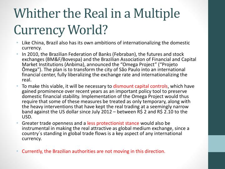Whither the Real in a Multiple Currency World?