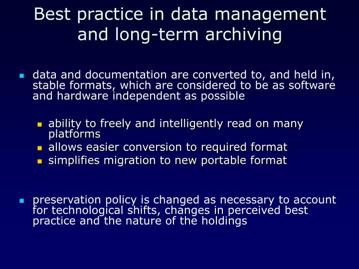 Best practice in data management and long-term archiving