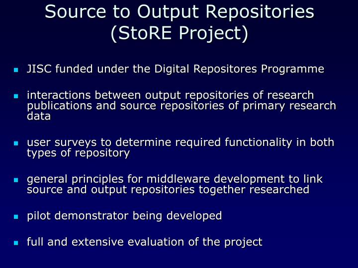 Source to Output Repositories (StoRE Project)