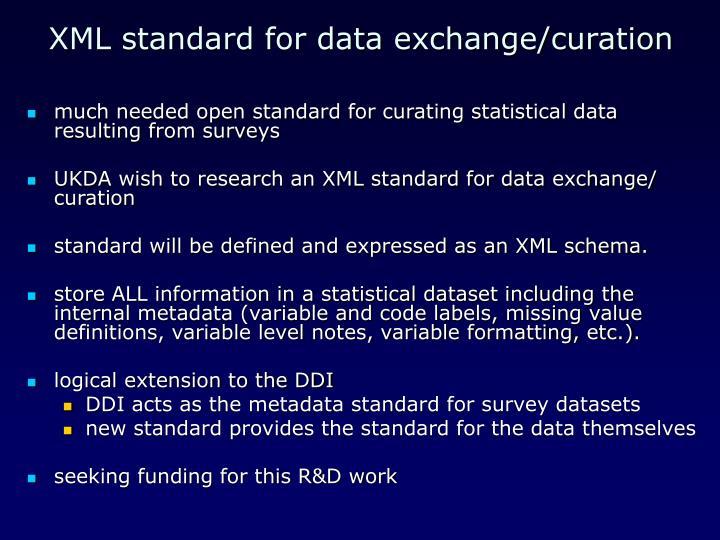 XML standard for data exchange/curation