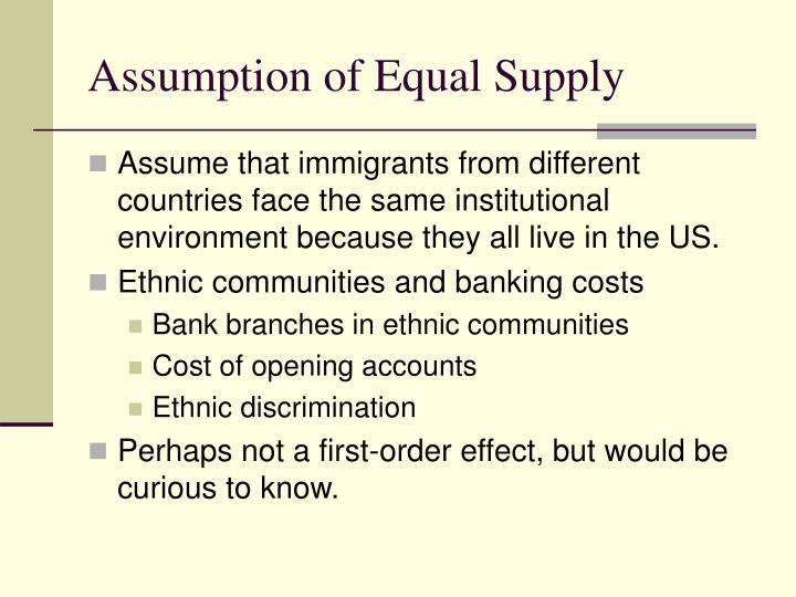 Assumption of Equal Supply