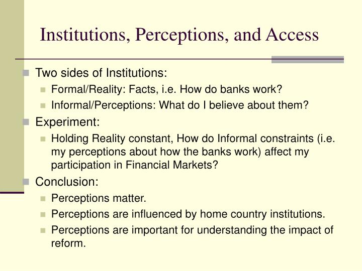 Institutions perceptions and access