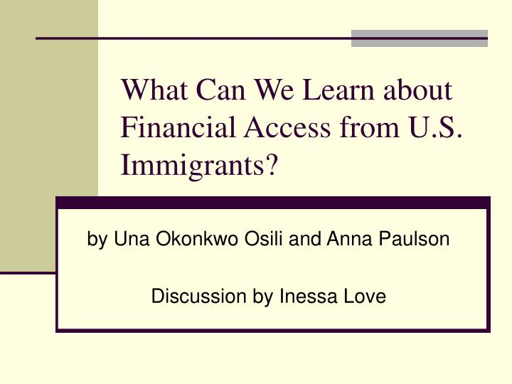 What can we learn about financial access from u s immigrants