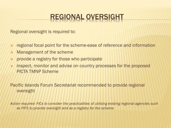Regional oversight is required to: