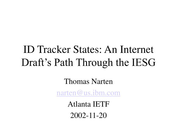 Id tracker states an internet draft s path through the iesg