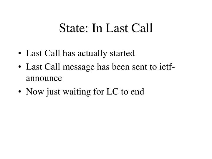 State: In Last Call