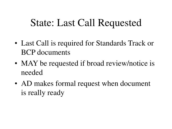 State: Last Call Requested