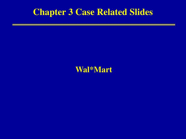 Chapter 3 Case Related Slides