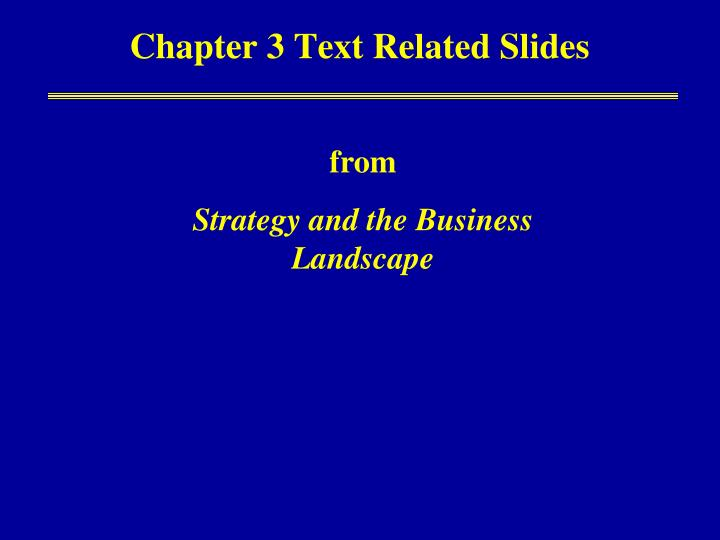 Chapter 3 Text Related Slides