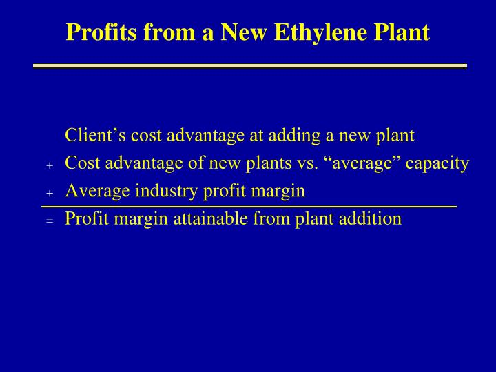 Profits from a New Ethylene Plant