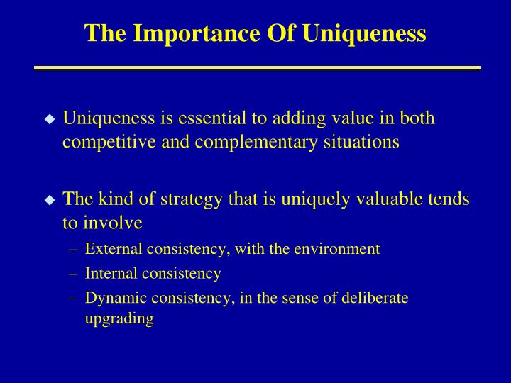 The Importance Of Uniqueness