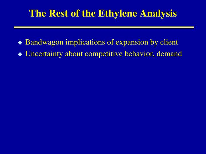 The Rest of the Ethylene Analysis