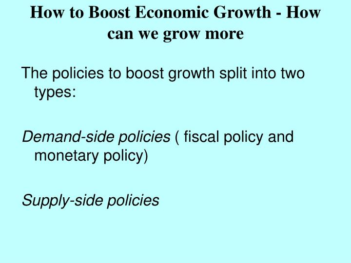 How to Boost Economic Growth - How can we grow more