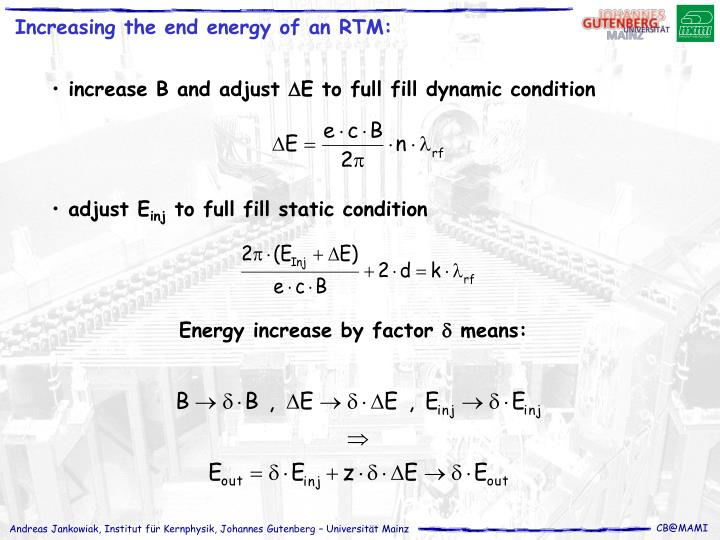 Increasing the end energy of an RTM:
