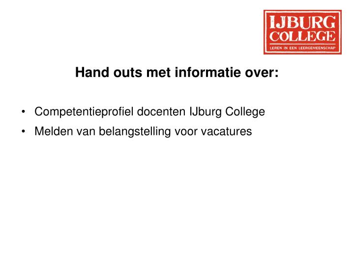 Hand outs met informatie over: