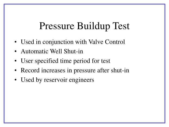 Pressure Buildup Test