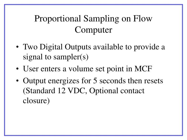 Proportional Sampling on Flow Computer
