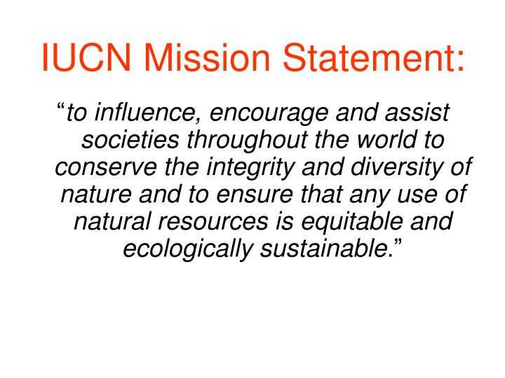 IUCN Mission Statement: