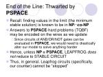 end of the line thwarted by pspace
